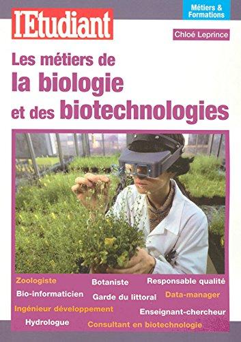 LES METIERS DE LA BIOLOGIE ET DES BIOTECHNOLOGIES