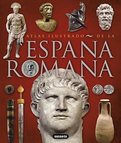 La España romana (Atlas Ilustrado) por Equipo Susaeta