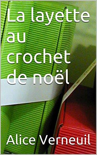 Crochet de noël pour bébé par Alice Verneuil