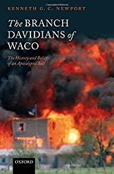The Branch Davidians of Waco: The History and Beliefs of an Apocalyptic Sect by Kenneth G. C. Newport (2006-06-22)
