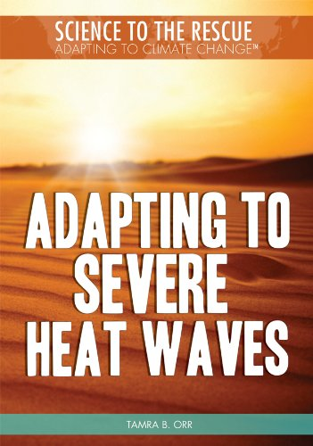 Adapting to Severe Heat Waves (Science to the Rescue: Adapting to Climate Change)