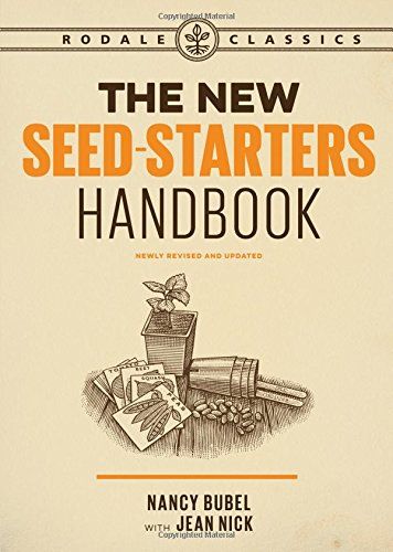 The New Seed Starters Handbook (Rodale Classics)