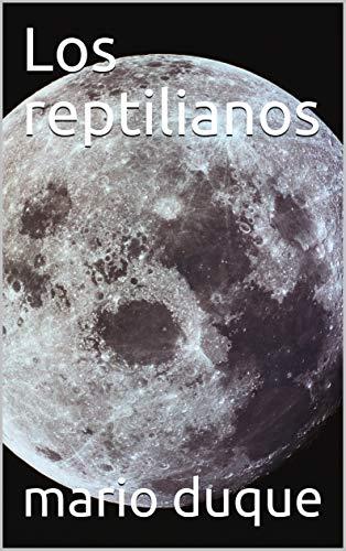 Los reptilianos (1) por mario  duque