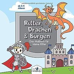 Ritter, Drachen & Burgen das Malbuch für kleine Ritter: Ritter & Drachen Kindermalbuch für Jungen und Mädchen | 30 Mittelatler Ausmalbilder von Rittern, Burgen, Drachen, Prinzessinen und vieles mehr
