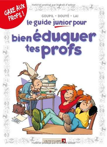 Le guide junior pour bien éduquer tes profs