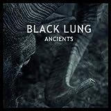 Anklicken zum Vergrößeren: Black Lung - Ancients (Audio CD)