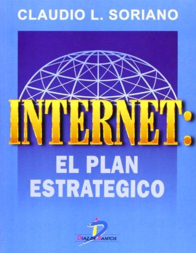 Internet: El plan estratégico por Claudio L. Soriano Soriano