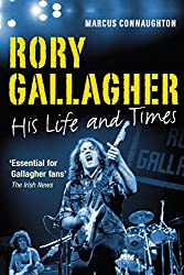 Rory Gallagher - His Life and Times by Marcus Connaughton (16-Jun-2014) Paperback