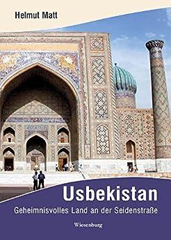 Usbekistan: Geheimnisvolles Land an der Seidenstraße