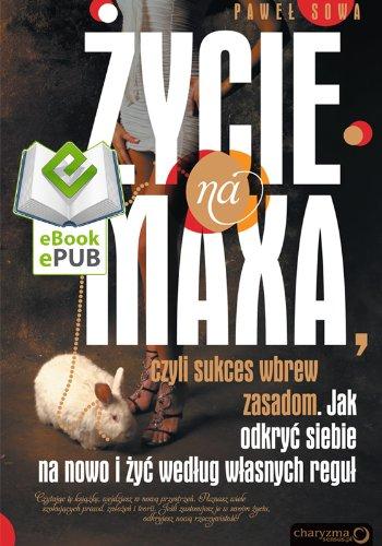 ZYCIE NA MAXA, czyli sukces wbrew zasadom (edycja polska) (Basque Edition)
