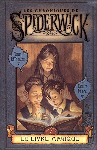 Spiderwick (1) : Les Chroniques de Spiderwick.1 : Le Livre magique