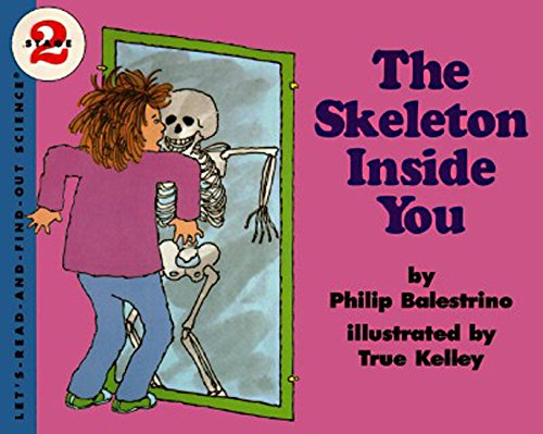 The Skeleton inside You: Let's Read and Find out (Let's Read-And-Find-Out Science (Paperback))