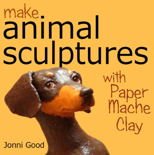 Make Animal Sculptures with Paper Mache Clay: How to Create Stunning Wildlife Art Using Patterns and My Easy-to-Make, No-Mess Paper Mache Recipe (English Edition)