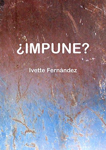 Descargar Libro ¿Impune? de Ivette  Fernández