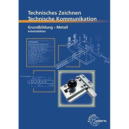 technische kommunikation fachzeichnen arbeitsplanung metall grundstufe tests