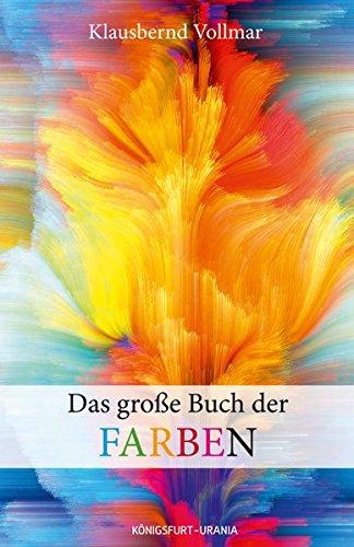 Das große Buch der Farben (Farbenlehre, Farben Bedeutung, Farbpsychologie, Farbtypen, Schöner Wohnen Farbe) Farbe Astrologie