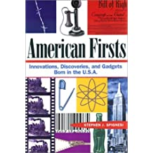 American Firsts: Innovations, Discoveries, and Gadgets Born in the U.S.A. by Stephen J. Spignesi (2004-01-02)