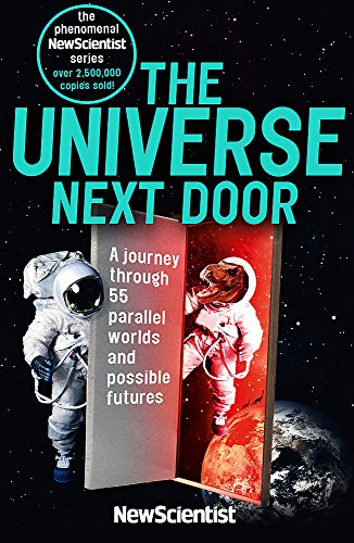 The Universe Next Door: A Journey Through 55 Parallel Worlds and Possible Futures