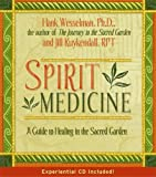 Spirit Medicine: Healing in The Sacred Realms