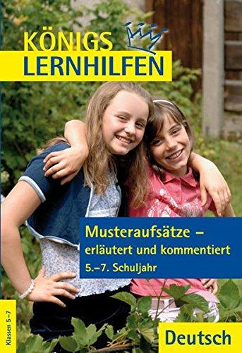 Königs Lernhilfen: Musteraufsätze - erläutert und kommentiert: 5.-7. Klasse