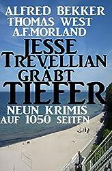 Neun Krimis auf 1050 Seiten - Jesse Trevellian gräbt tiefer