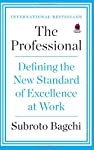The Professional is someone who possesses the skills and knowledge necessary to do a job-whether it's a top degree from a prestigious university or simply years of on-the-job training. For centuries, we have relied on this definition to help us deter...