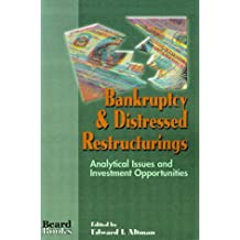 Bankruptcy & Distressed Restructurings: Analytical Issues and Investment Opportunities