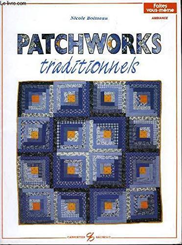Patchworks traditionnels, volume 1 par Nicole Boisseau