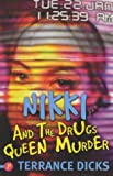 Nikki and the Drugs Queen Murder