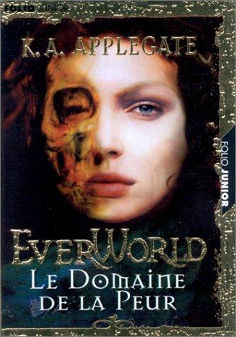Everworld, tome 4 : le domaine de la peur par K. A. Applegate