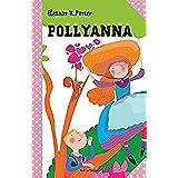 Pollyanna: Le grandi storie per ragazzi (I classici)