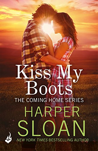 Kiss My Boots: Coming Home Book 2 by [Sloan, Harper]