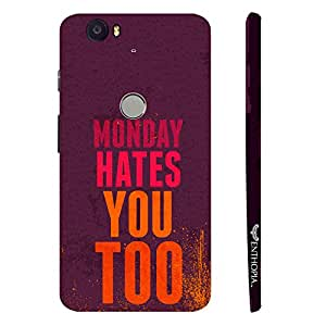 Google Nexus 6P Monday Hates You Too designer mobile hard shell case by Enthopia