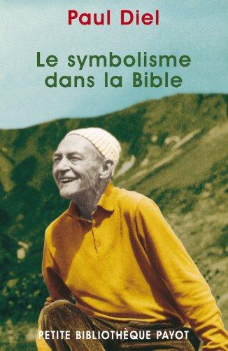 Le Symbolisme dans la bible par Paul Diel