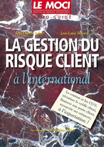La gestion du risque client à l'international : Guide pratique de la gestion du poste client à l'exportation par Jean-Claude Asfour