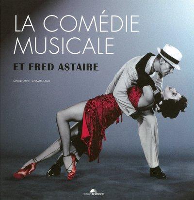 La comédie musicale et Fred Astaire (1DVD) par Christophe Champclaux