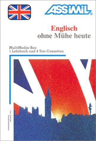 Englisch ohne Mühe heute (1 livre + coffret de 4 cassettes) (en allemand)