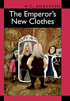 The Emperors New Clothes (Hans Christian Andersen series Book 4) (English Edition) par [Andersen, Hans Christian]