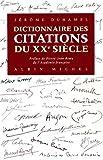 Telecharger Livres DICTIONNAIRE DES CITATIONS DU XXEME SIECLE 4000 paroles essentielles a la memoire du siecle (PDF,EPUB,MOBI) gratuits en Francaise