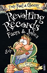 Truly Foul and Cheesy Revolting Records Jokes and Facts Books (Truly Foul & Cheesy)