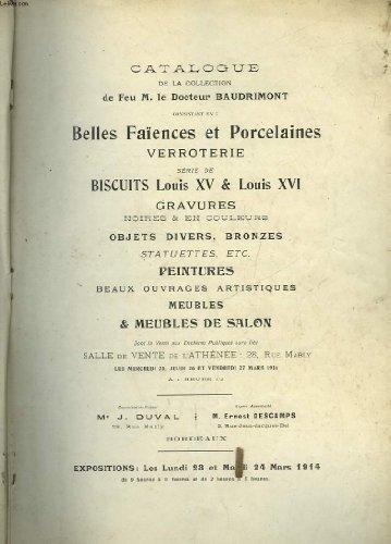 CATALOGUE DE LA COLLECTION DE FEU M. LE DOCTEUR BAUDRIMONT CONSISTANT EN : BELLES FAIENCES ET PORCELAINE VERROTERIE par COLLECTIF
