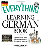 The Everything Learning German Book: Speak, write, and understand basic German in no time (Everything Series)