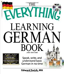 The Everything Learning German Book: Speak, Write, and Understand Basic German in No Time [With CD (Audio)] (Everything (Language & Writing))