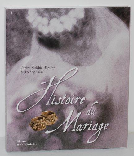 Histoire du mariage par Sabine Melchior-Bonnet