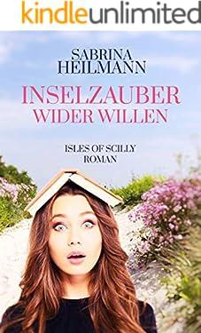 Inselzauber wider Willen: Ein Isles of Scilly Roman