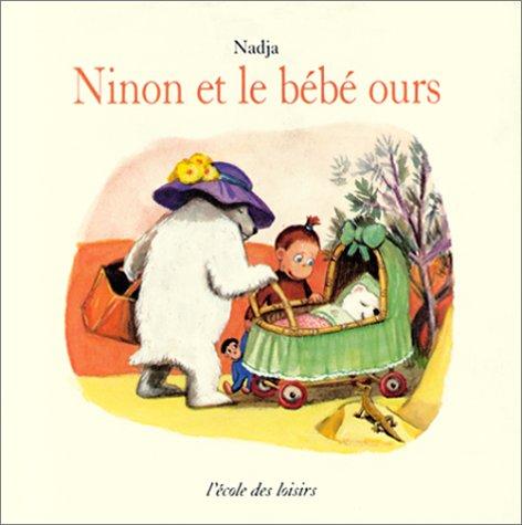 Ninon et le bébé ours par Nadja