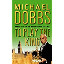To Play the King (House of Cards Trilogy, Book 2) (English Edition)