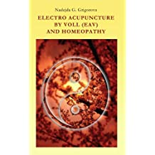ELECTRO ACUPUNCTURE BY VOLL (EAV) AND HOMEOPATHY (English Edition)