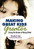 Image de Making Great Kids Greater: Easing the Burden of Being Gifted