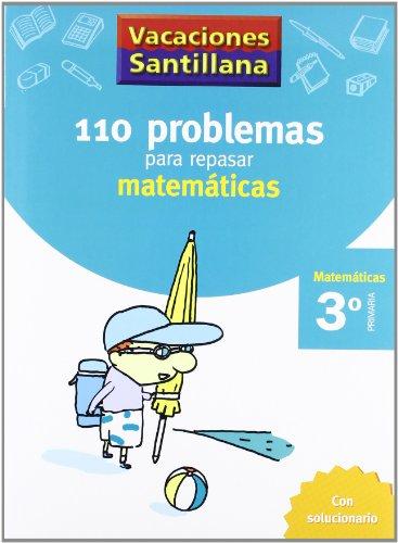 Vacaciónes Santillana 110 Problemas Para Repasar Matemáticas 3 PriMaría - 9788429408393 por Varios autores
